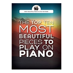 The Top Ten Most Beautiful Pieces To Play On Piano - Buch