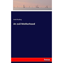An evil Motherhood. Walt Ruding  - Buch