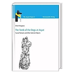 The Tomb of the Dogs at Asyut. Chiori Kitagawa  - Buch