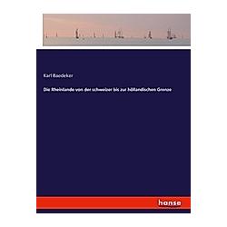 Die Rheinlande von der schweizer bis zur höllandischen Grenze. Karl Baedeker  - Buch