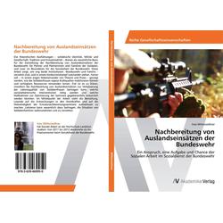 Nachbereitung von Auslandseinsätzen der Bundeswehr als Buch von Ines Wittenzellner
