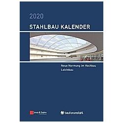 Stahlbau-Kalender: 1 Stahlbau-Kalender 2020 - Buch