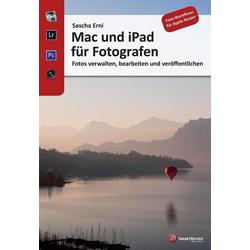 Mac und iPad für Fotografen als Buch von Sascha Erni