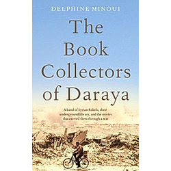 The Book Collectors of Daraya; .