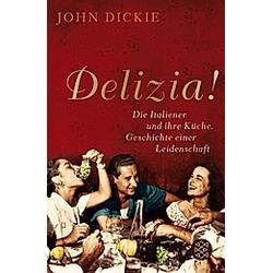 Delizia!. John Dickie  - Buch