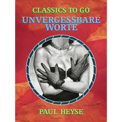 Unvergessbare Worte: eBook von Paul Heyse