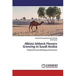 Albizia lebbeck Flowers Growing in Saudi Arabia. Mohamed Farag Abd El Halim Abd Alla  Ali El Gamal  - Buch