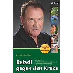 Rebell gegen den Krebs