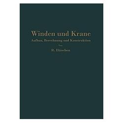 Winden und Krane. R. Hänchen  - Buch
