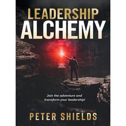 Leadership Alchemy: eBook von Peter Shields