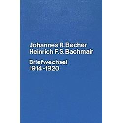Johannes R. Becher- Heinrich F.S. Bachmair- Briefwechsel 1914-1920. Johannes Robert Becher  Heinrich F.S Bachmair  - Buch