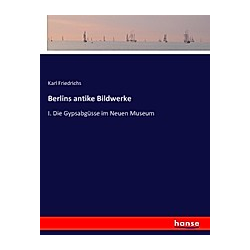 Berlins antike Bildwerke