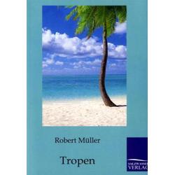 Tropen als Buch von Robert Müller