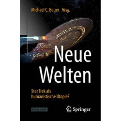 Neue Welten - Star Trek als humanistische Utopie?: eBook von