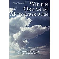 Wie ein Orkan im Morgengrauen. Klara Nimmervoll  - Buch
