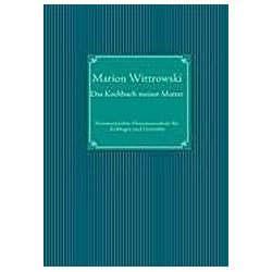 Das Kochbuch meiner Mutter. Marion Wittrowski  - Buch