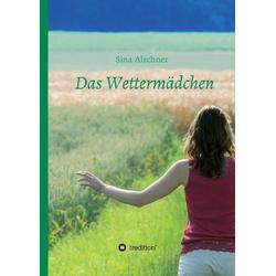 Das Wettermädchen als Buch von Sina Alschner
