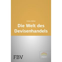 Die Welt des Devisenhandels als Buch von Heiko Müller
