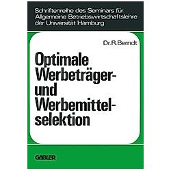 Optimale Werbeträger- und Werbemittelselektion. Ralph Berndt  - Buch