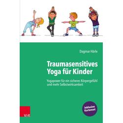 Traumasensitives Yoga für Kinder: Buch von Dagmar Härle