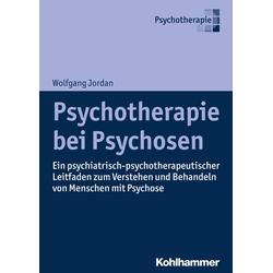 Psychotherapie bei Psychosen: Buch von Wolfgang Jordan