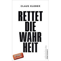 Rettet die Wahrheit!. Claus Kleber  - Buch