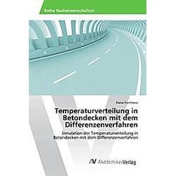 Temperaturverteilung in Betondecken mit dem Differenzenverfahren. Iliana Yurchieva  - Buch