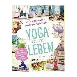Yoga für dein Leben. Andrea Kubasch  Dirk Bennewitz  - Buch