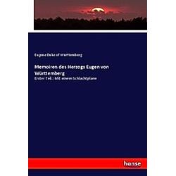 Memoiren des Herzogs Eugen von Württemberg. Eugene Duke of Württemberg  - Buch