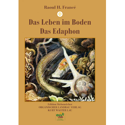 Das Leben im Boden / Das Edaphon als Buch von Raoul H. Francé/ Georg E. Siebeneicher