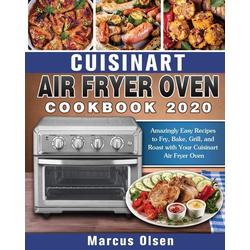 Cuisinart Air Fryer Oven Cookbook -2020 als Taschenbuch von Marcus Olsen