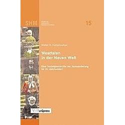 Westfalen in der Neuen Welt. Walter D. Kamphoefner  - Buch