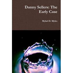 Danny Sellers als Taschenbuch von Mykel Myles