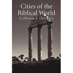 Cities of the Biblical World: eBook von LaMoine F. DeVries