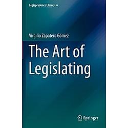 The Art of Legislating. Virgilio Zapatero Gómez  - Buch