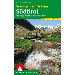 Wandern am Wasser Südtirol als Buch von Evamaria Wecker/ Primus Wecker