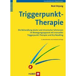Triggerpunkt-Therapie: Buch von Beat Dejung