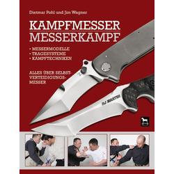 Kampfmesser - Messerkampf als Buch von Dietmar Pohl/ Jim Wagner