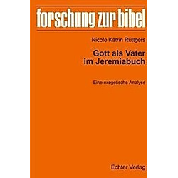 Gott als Vater im Jeremiabuch. Nicole Katrin Rüttgers  - Buch