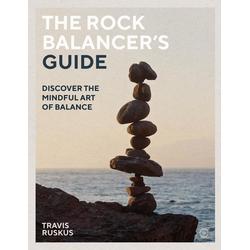 The Rock Balancer's Guide: eBook von Travis Ruskus