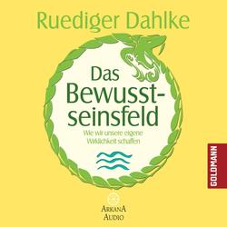 Das Bewusstseinsfeld als Hörbuch Download von Ruediger Dahlke