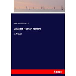 Against Human Nature als Buch von Maria Louise Pool