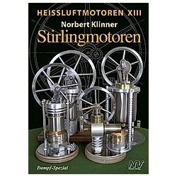 Heißluft-Motoren: .13 Stirlingmotoren. Norbert Klinner  - Buch