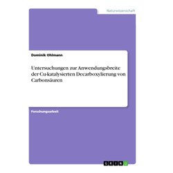 Untersuchungen zur Anwendungsbreite der Cu-katalysierten Decarboxylierung von Carbonsäuren als Buch von Dominik Ohlmann