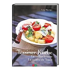 Tessiner Küche - La cucina ticinese - La cuisine du Tessin. Erica Bänziger  - Buch
