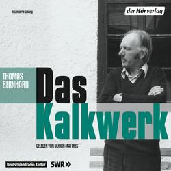 Das Kalkwerk als Hörbuch Download von Thomas Bernhard
