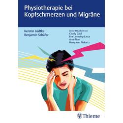 Physiotherapie bei Kopfschmerzen und Migräne: Buch von Kerstin Lüdtke/ Benjamin Schäfer