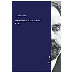 Die Traubenkur in Dürkheim a.d. Haardt. Veit Kaufmann  - Buch