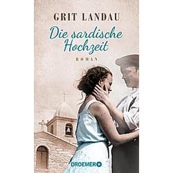 Die sardische Hochzeit. Grit Landau  - Buch