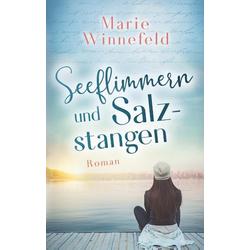Seeflimmern und Salzstangen als Buch von Marie Winnefeld